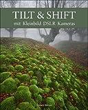 Tilt&Shift mit DSLR Kameras