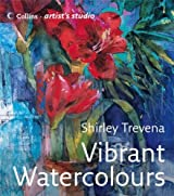 Vibrant Watercolours (Collins Artist's Studio) by Shirley Trevena (2006-10-02)