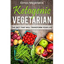 Ketogenic Vegeterian: The Diet That Will Transform Your Life (English Edition)