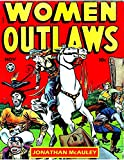 WOMEN OUTLAWS of the Old West: 4 Complete Issues of the 1940s Classic Comic Books plus 1 Issue of BUTCH CASSIDY (English Edition)
