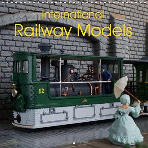International Railway Models 2015: International model trains presented on beautiful layouts (Calvendo Hobbies) por Klaus-Peter Huschka