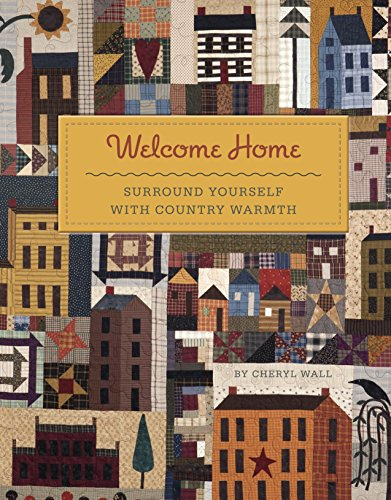 Welcome Home: Surround Yourself With Country Warmth por Cheryl Wall