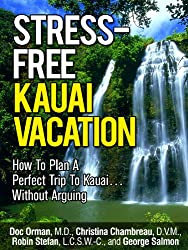 Stress-Free Kauai Vacation: How To Plan A Perfect Trip To Kauai Without Arguing (Kauai Guides Book 1) (English Edition)