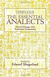 Confucius: The Essential Analects: Selected Passages With Traditional Commentary by Confucius Published by Hackett Pub Co (2006) Paperback