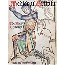 Medieval Britain: The Age of Chivalry (Art Reference) by Lloyd Robert Laing (1996-10-31)