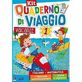Quaderno di viaggio. Vacanze. Italiano, matematica. Per la Scuola elementare. Con fascicolo delle pr