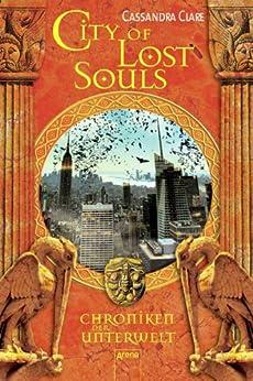 City of Lost Souls: Chroniken der Unterwelt (5): von [Clare, Cassandra]