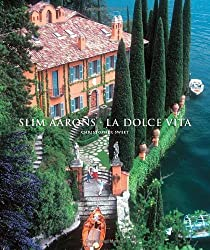 Slim Aarons: La Dolce Vita by unknown 1st (first) Edition (11/1/2012)
