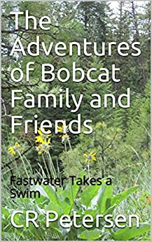 Libros Gratis Descargar The Adventures of Bobcat Family and Friends: Fastwater Takes a Swim Kindle Paperwhite Lee Epub