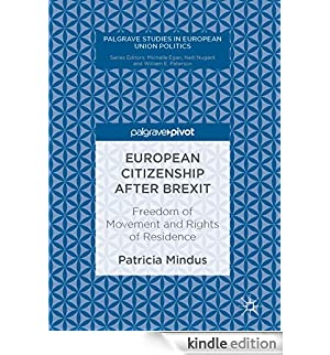 European Citizenship after Brexit: Freedom of Movement and Rights of Residence (Palgrave Studies in European Union Politics) [Edizione Kindle]