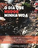 O DIA QUE MUDOU MINHA VIDA: O Acidente TAM 402, a Investigação e a Experiência da ABRAPAVAA em Assistência aos Familiares de Vítimas (Portuguese Edition)