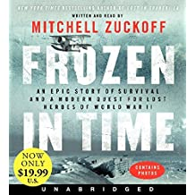 Frozen in Time Low Price CD: An Epic Story of Survival and a Modern Quest for Lost Heroes of World War II by Mitchell Zuckoff (2014-04-29)