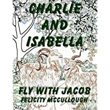 Charlie And Isabella Fly With Jacob (Charlie And Isabella's Magical Adventures)
