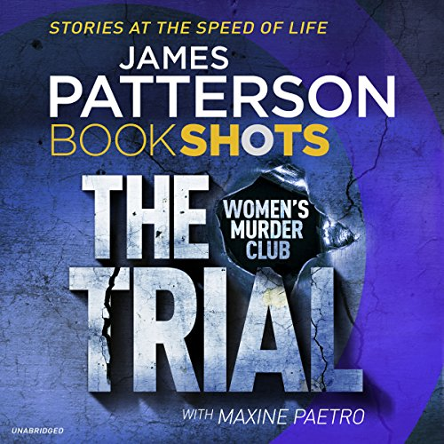 The Trial: BookShots (Women's Murder Club, Book 15.5) - James Patterson - Unabridged