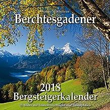 Berchtesgadener Bergsteigerkalender 2018: 25 Bilder mit Tourenvorschlägen und Mondphasen