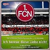 Ich bereue diese Liebe nicht (Die schoensten Stadionhymnen des 1.FC Nuernberg - 21 Best Of) [Explicit]