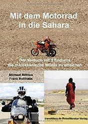 Mit dem Motorrad in die Sahara: Der Versuch mit 3 Enduros die marokkanische Wüste zu erreichen