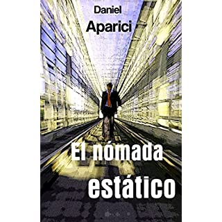 El nómada estático: Por Daniel Aparici (Spanish Edition)