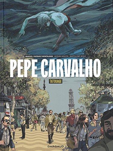 Pepe Carvalho : Tatouage
