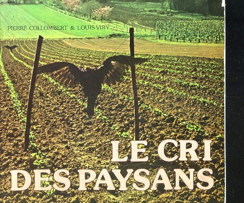 Le Cri des paysans par VIRY (Louis) COLLOMBERT (Pierre)