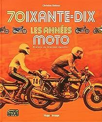 70ixante-dix Les années moto