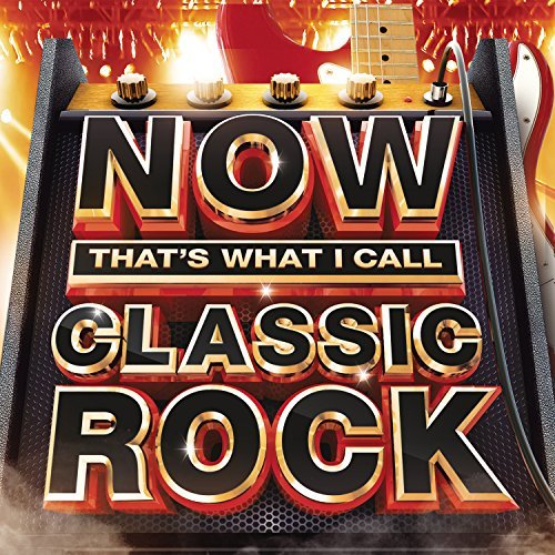 Now That's What I Call Classic Rock by Various Artists (2013-08-03)