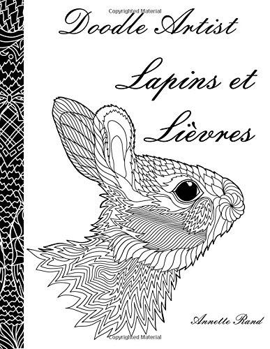 Doodle Artist - Lapins et Lievres: Livre de coloriage pour adultes
