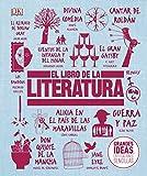 El Libro de la Literatura (Grandes ideas, explicaciones sencillas / Big Ideas Simply Explained)