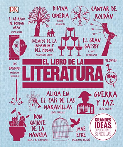 El Libro de la Literatura (Grandes ideas, explicaciones sencillas / Big Ideas Simply Explained)