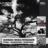 Schwarz-Weiß-Fotografie: Technik-Bildgestaltung-Praxiswissen (Edition ProfiFoto)