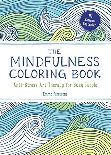 [(The Mindfulness Coloring Book : Anti-Stress Art Therapy for Busy People)] [By (author) Emma Farrarons] published on (August, 2015)