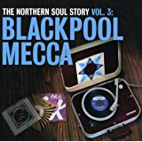 The Northern Soul Story /Vol.3 : Blackpool Mecca