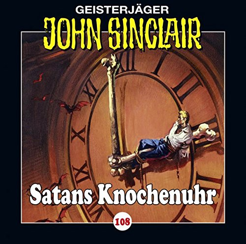 John Sinclair (108) Satans Knochenuhr - Lübbe Audio 2016