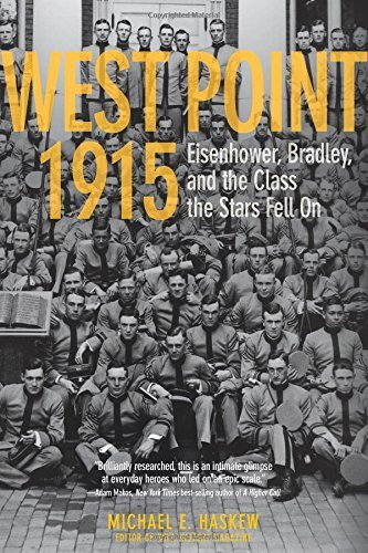 West Point 1915: Eisenhower, Bradley, and the Class the Stars Fell On First edition by Haskew, Michael (2014) Hardcover