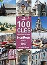 Les 100 clés de Honfleur par Lelièvre
