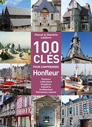 Descargar Libro Les 100 clés de Honfleur de Erwan Lelièvre