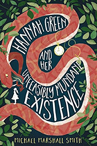 book cover of   Hannah Green and Her Unfeasibly Mundane Existence