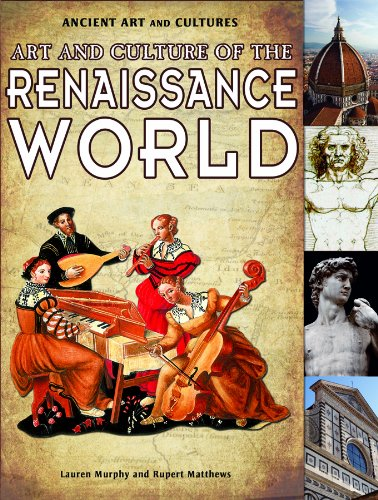 Art And Culture Of The Renaissance World Ancient Art And Cultures