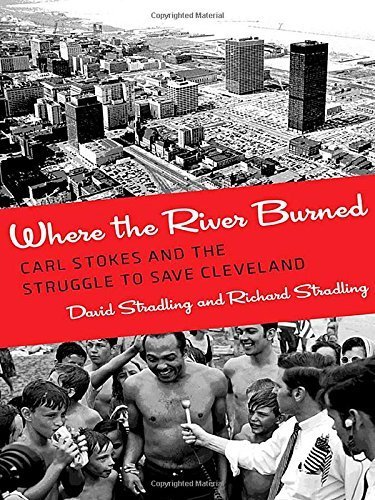 Where the River Burned: Carl Stokes and the Struggle to Save Cleveland by David Stradling (2015-03-17)