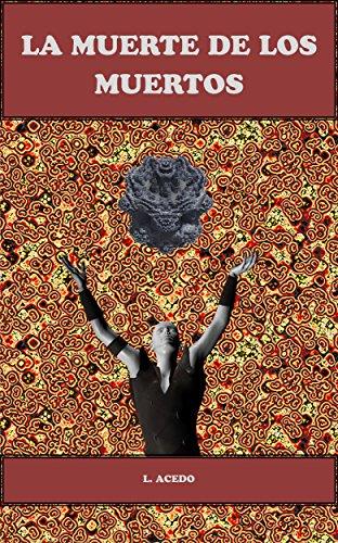 La Muerte de los Muertos por Luis Acedo