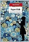 Paper Fish par Tina de Rosa