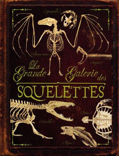 La grande galerie des squelettes