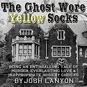 The Ghost Wore Yellow Socks by Josh Lanyon | audible.com