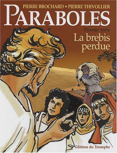Paraboles, Tome 1 : La brebis perdue