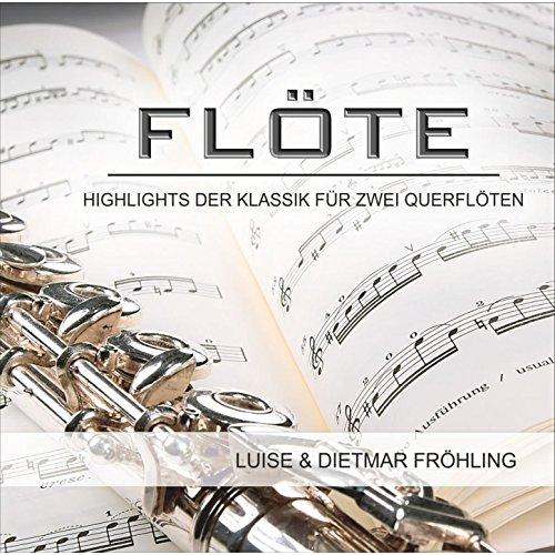 Mozart, Rossini, Bizet, Weber & Kuhlau: Flöte - Highlights der Klassik für zwei Querflöten