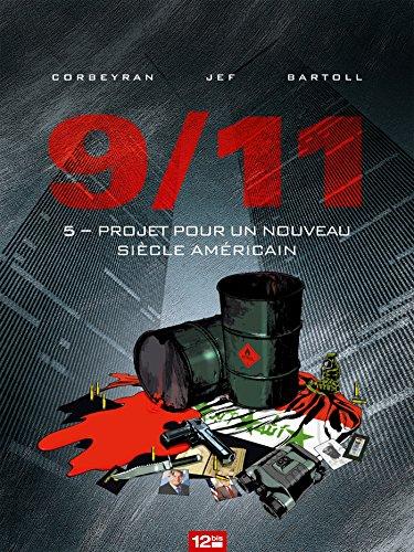 9/11 - Tome 05: Projet pour un nouveau siècle américain