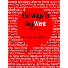 """550 Ways To Say Went: A """"Writing By Midnight"""" Resource (English Edition)"""