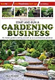 Start and Run a Gardening Business: 3rd edition (Small Business Start-Ups)
