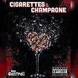 Cigarettes & Champagne [Explicit]