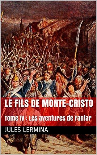 Le Fils de Monte-Cristo: Tome IV : Les aventures de Fanfar (French Edition)
